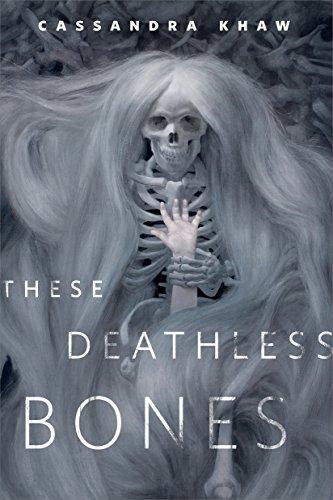 These Deathless Bones by Cassandra Khaw